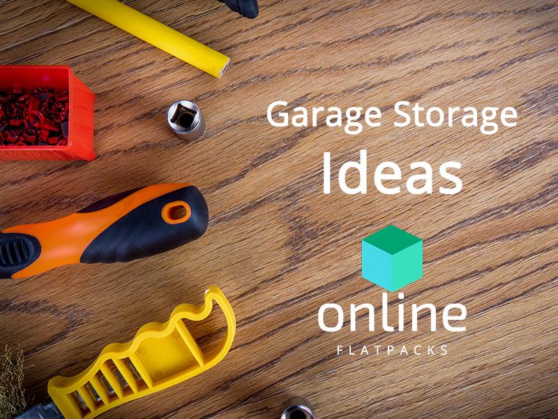 Online Flatpacks - Garage Storage Ideas